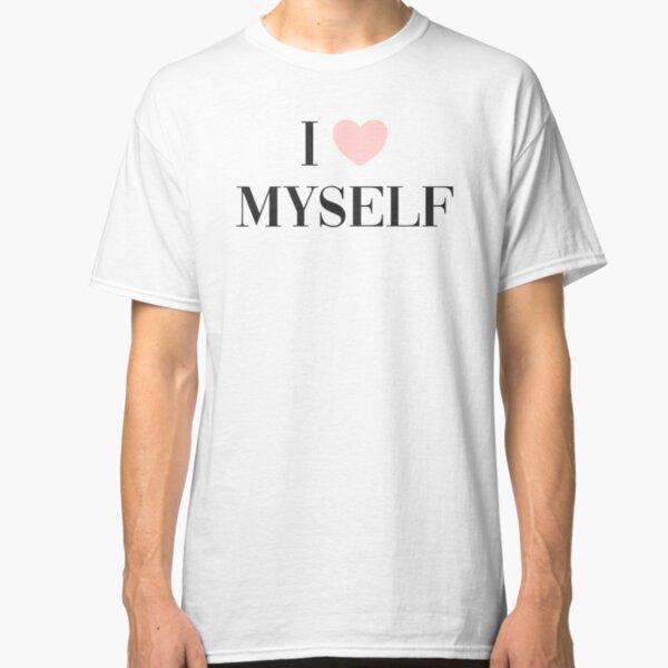 I love myself Classic T-Shirt