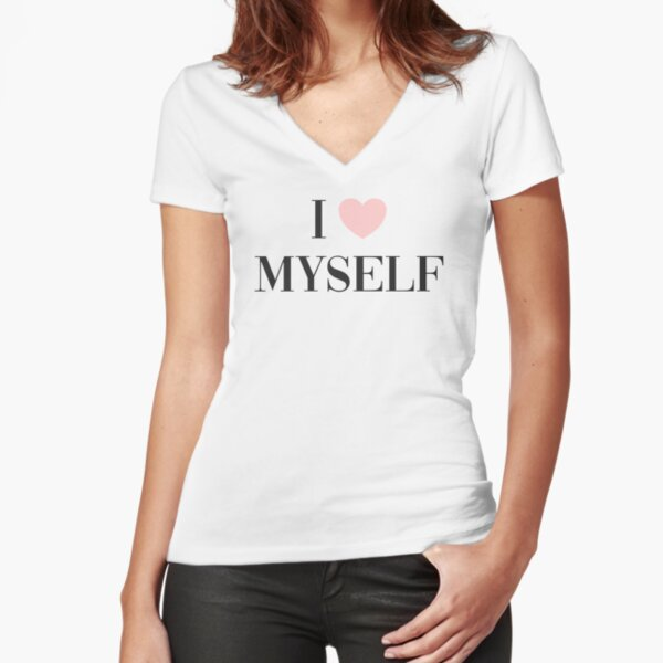 I love myself Fitted V-Neck T-Shirt