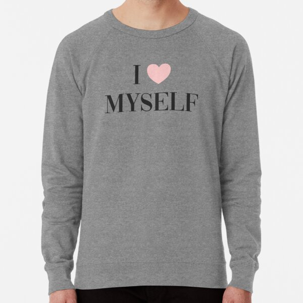 I love myself Lightweight Sweatshirt