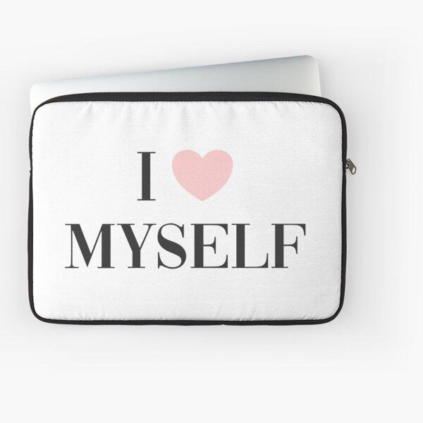 I love myself Laptop Sleeve