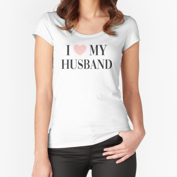 I love my husband Fitted Scoop T-Shirt