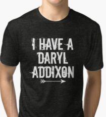 I HAVE A DARYL ADDIXON Tri-blend T-Shirt