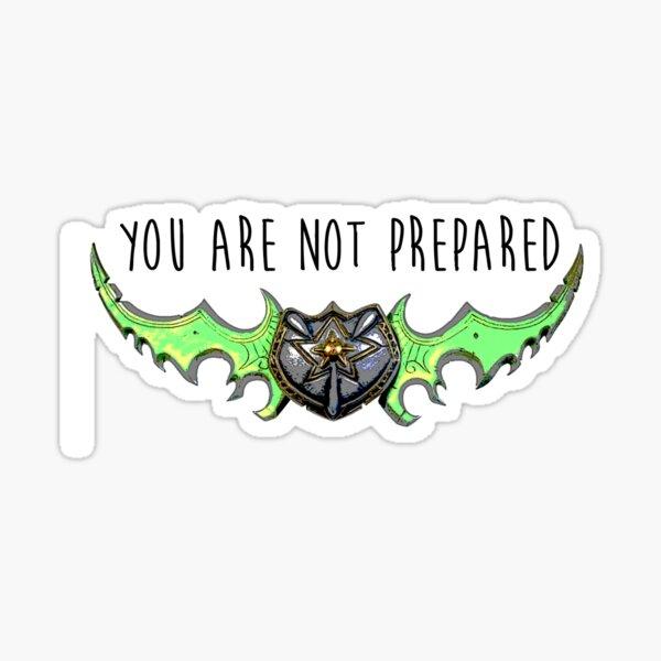 Illidan Hurlorage - Vous n'êtes pas préparé Sticker
