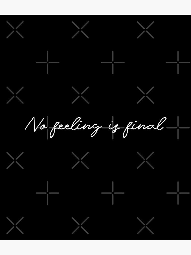 No feeling is final ll (white lettering) by didijuca