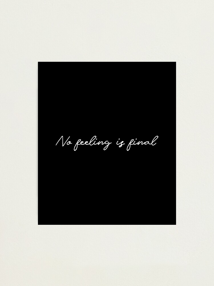 Alternate view of No feeling is final ll (white lettering) Photographic Print