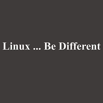 Linux ... Be Different by MedAmineBe