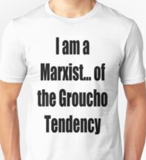 I am a Marxist of the Groucho Tendency  Unisex T-Shirt