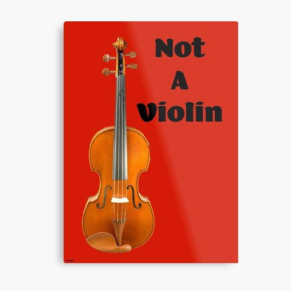 Viola is NOT a Big Violin Metal Print
