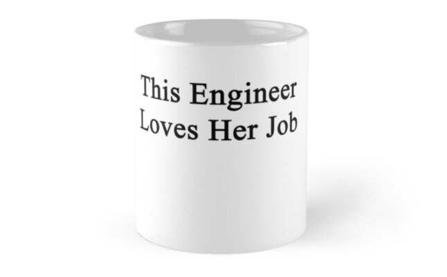 This Engineer Loves Her Job by supernova23