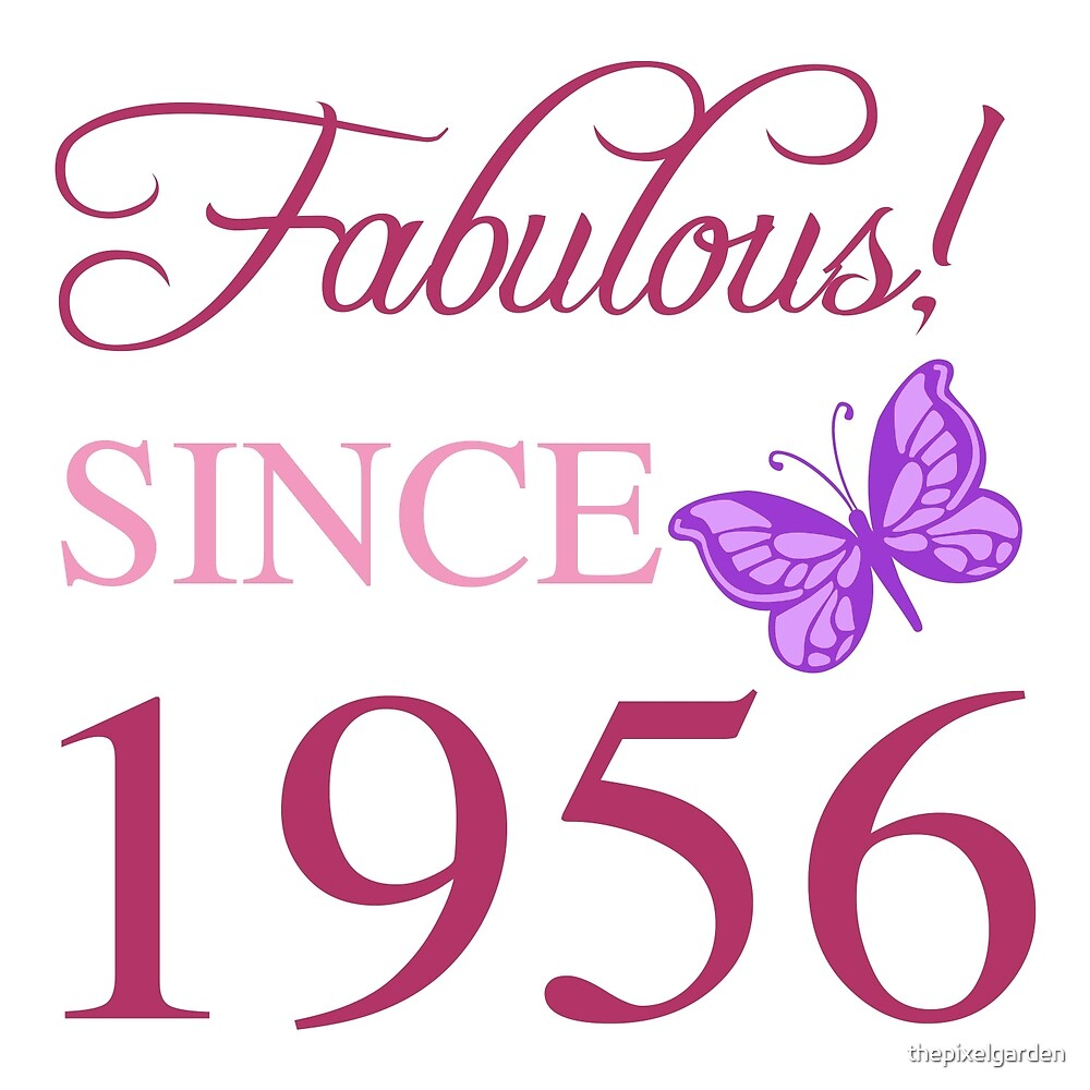 Fabulous Since 1956 by thepixelgarden