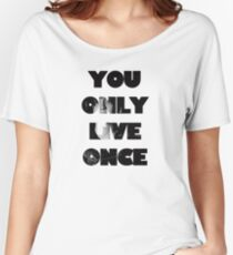 Julian Casablancas - You Only Live Once Tee Women's Relaxed Fit T-Shirt