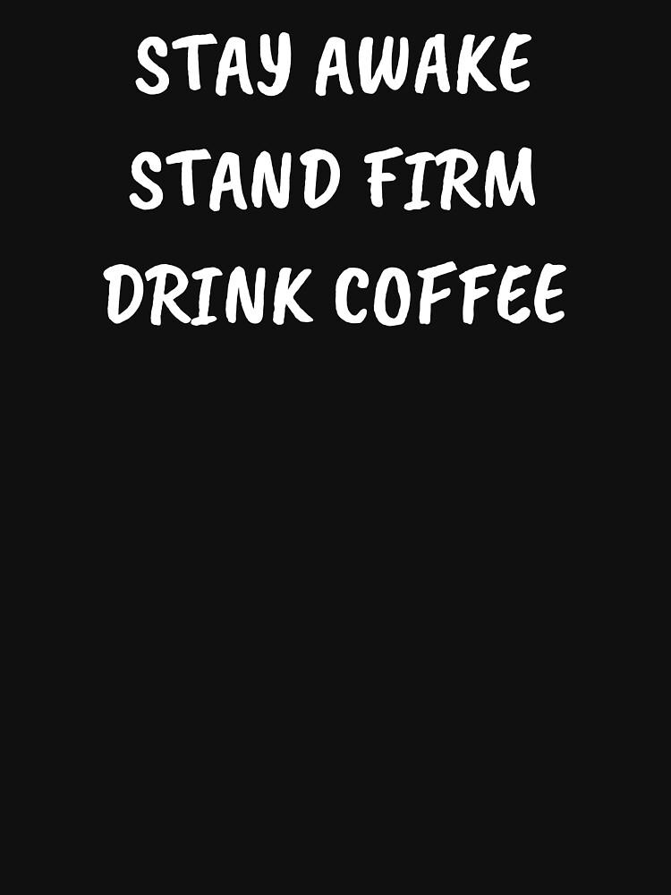 JW Gifts Coffee JW Stay Awake Stand Firm Drink Coffee JW by PioneerBros