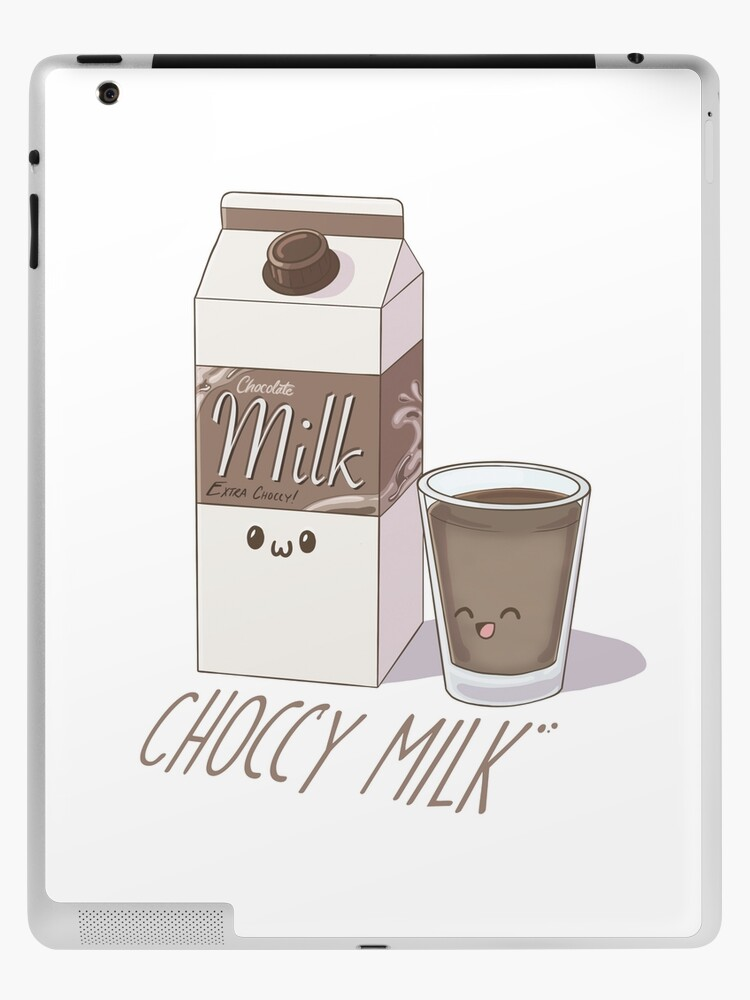 Choccy Milk Ipad Case Skin By Xspyra Redbubble Heres some chocy milk 4 u bc youre epic. redbubble