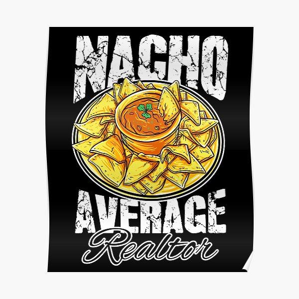 Nacho Average Realtor Funny Real Estate  Poster
