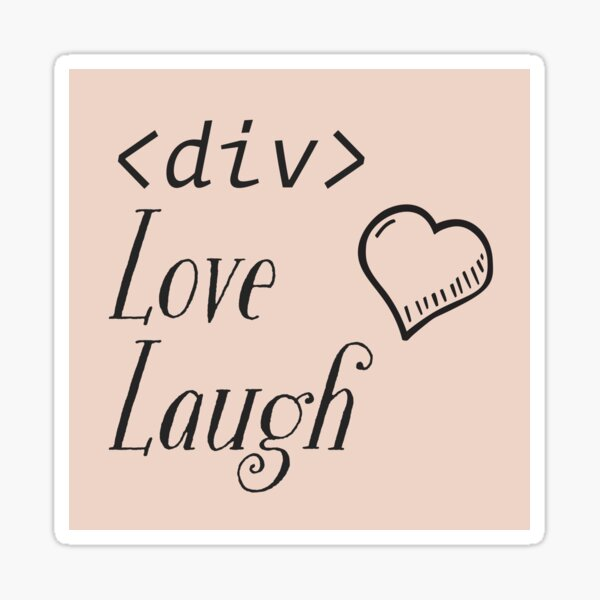 <div>, Love, Laugh Sticker