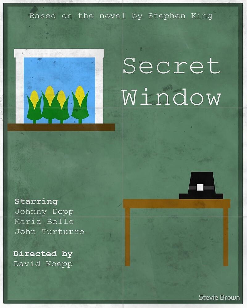 Secret Window Minimal by Stevie B