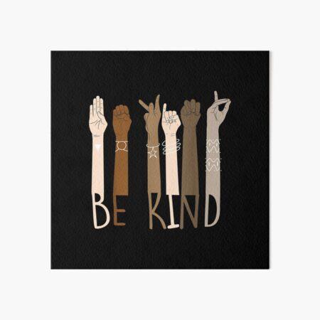 Be Kind Hand Sign Language Teachers Melanin Interpreter ASL Art Board Print