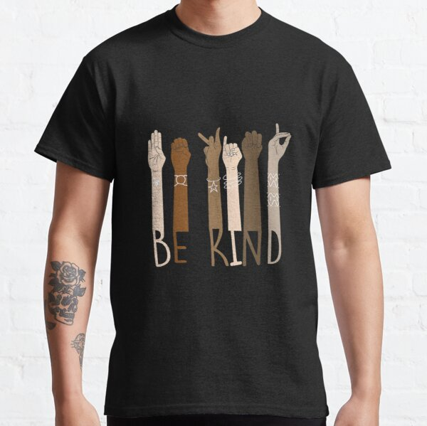 Be Kind Hand Sign Language Teachers Melanin Interpreter ASL Classic T-Shirt