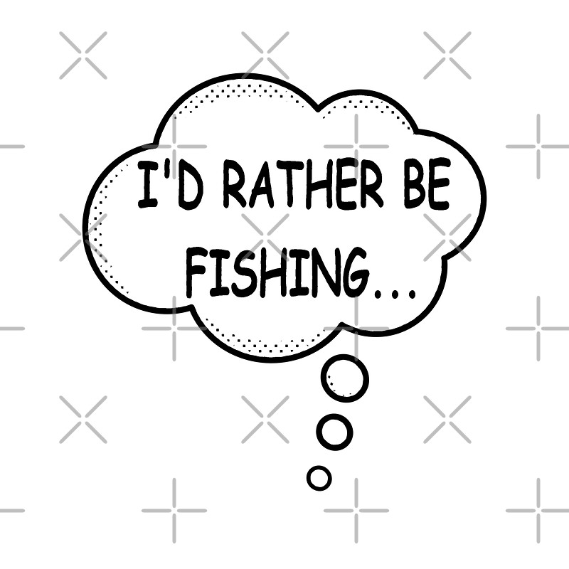 I 39 d rather be fishing stickers by almdrs redbubble for Rather be fishing