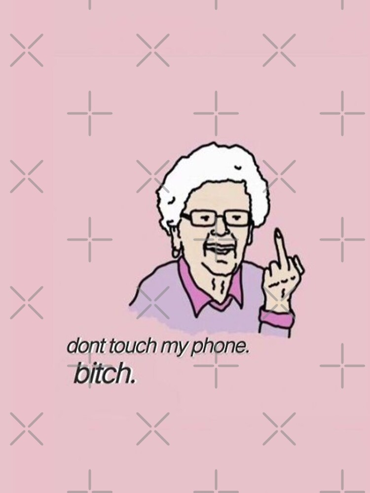 Don't Touch My Phone. BITCH by shop4fun