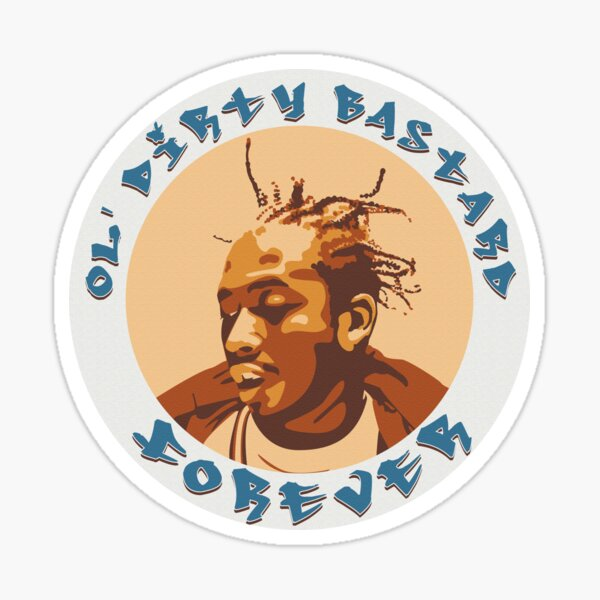 Ol Dirty Bastard Forever Sticker