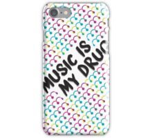 Music Is My Drug iPhone Case/Skin