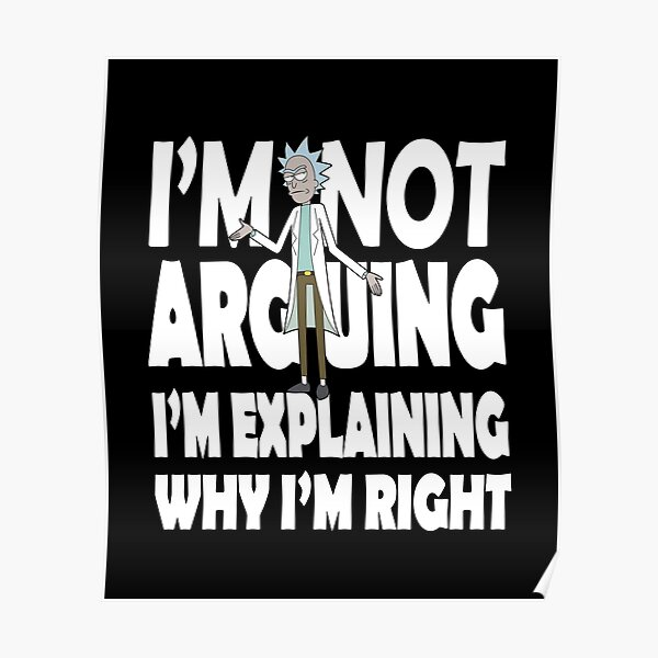 Rick and Morty I'm Not Arguing Poster