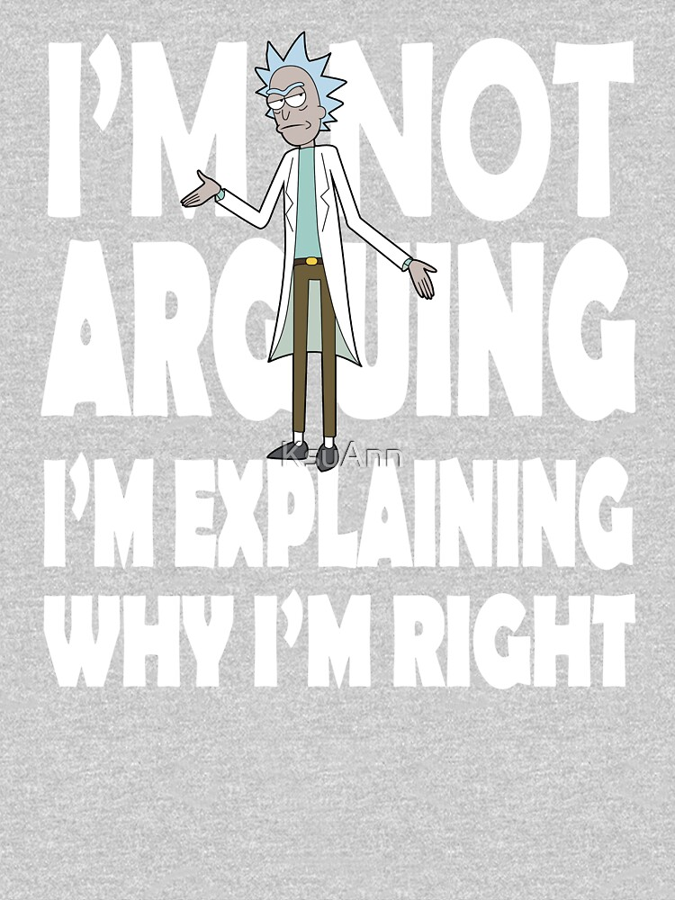 Rick and Morty I'm Not Arguing by KsuAnn