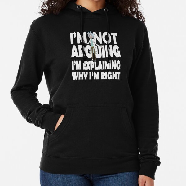 Rick and Morty I'm Not Arguing Lightweight Hoodie