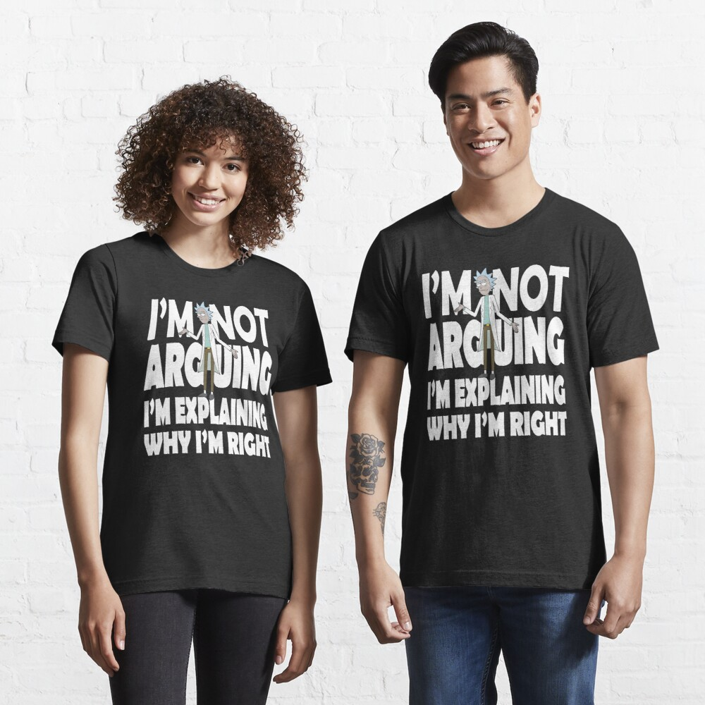 Rick and Morty I'm Not Arguing Essential T-Shirt