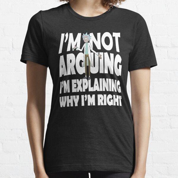 Rick y Morty no estoy discutiendo Camiseta esencial