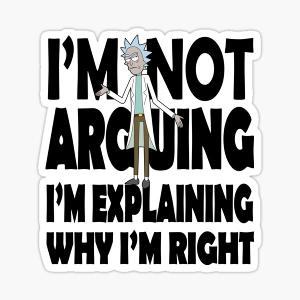 Rick and Morty I'm Not Arguing Sticker