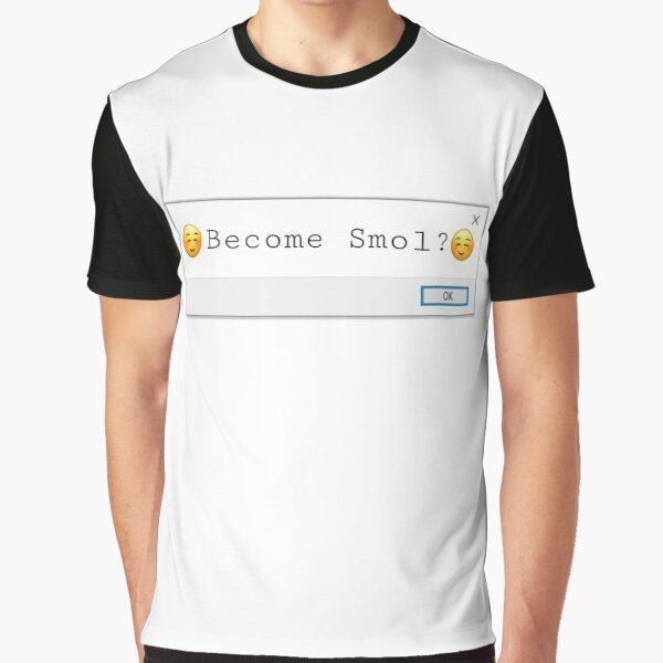 Become Smol?  Graphic T-Shirt