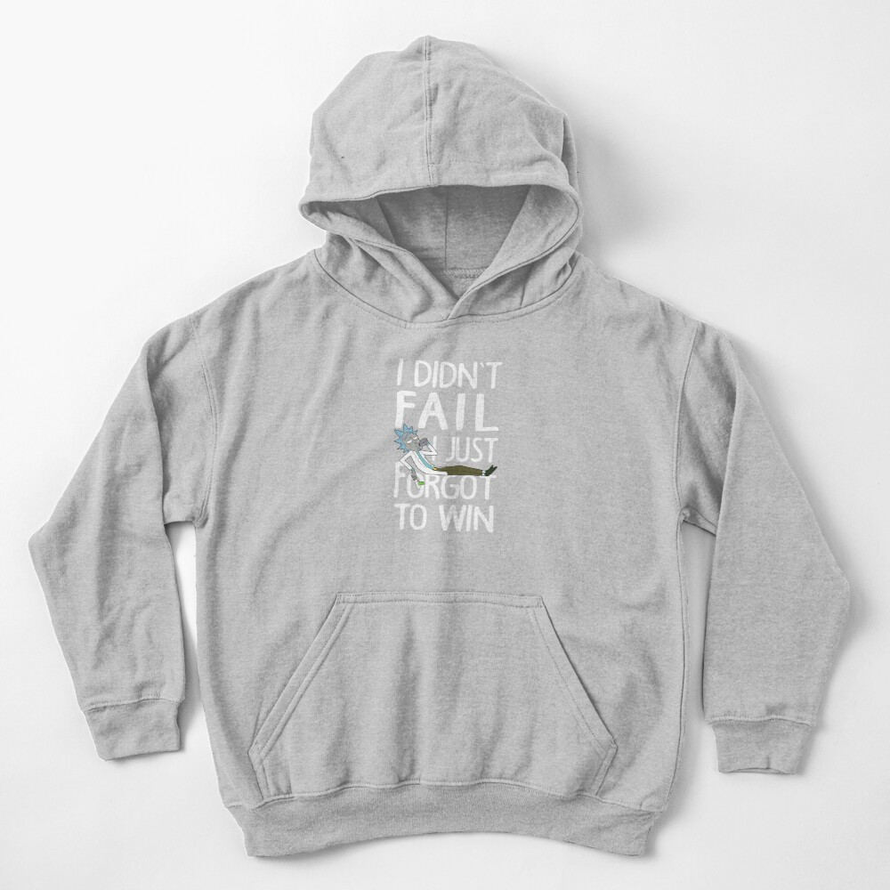 Rick and Morty I didn't Fail I Just Forgot to Win Kids Pullover Hoodie