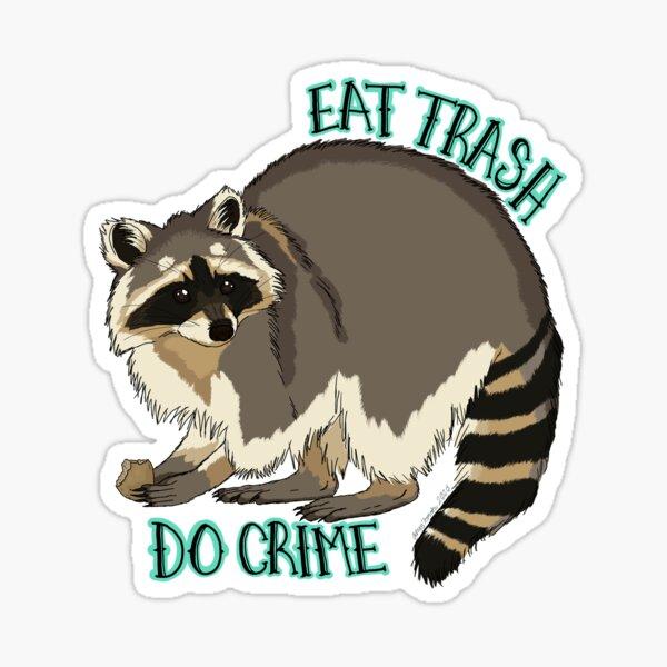 Comer basura; Hacer crimen Pegatina
