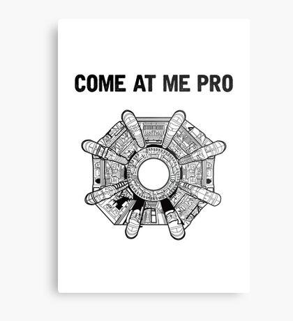Come At Me Pro Metal Print