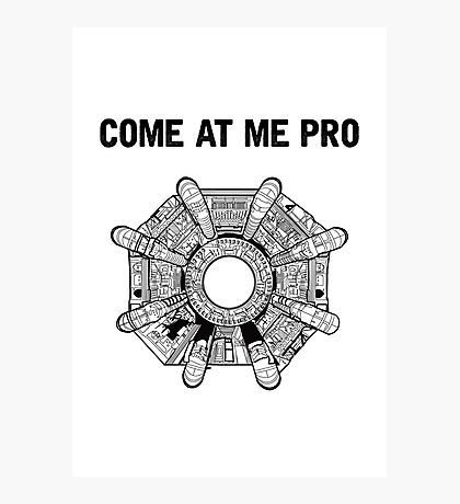 Come At Me Pro Photographic Print