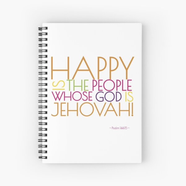Happy Is the People Whose God is Jehovah! Spiral Notebook