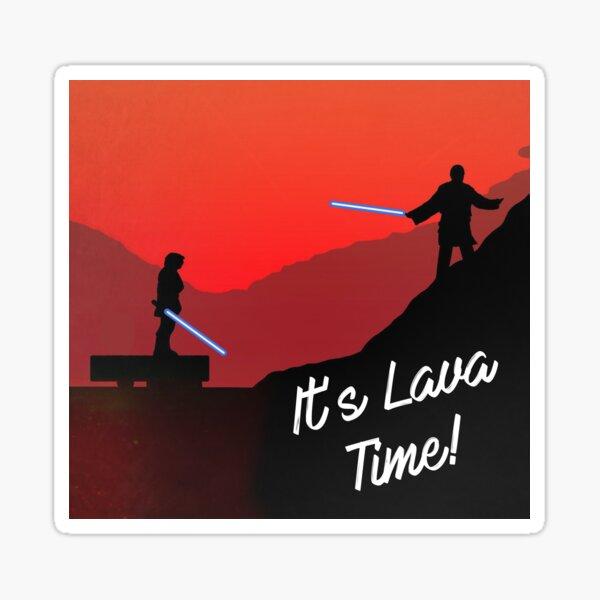 It's Lava Time Sticker