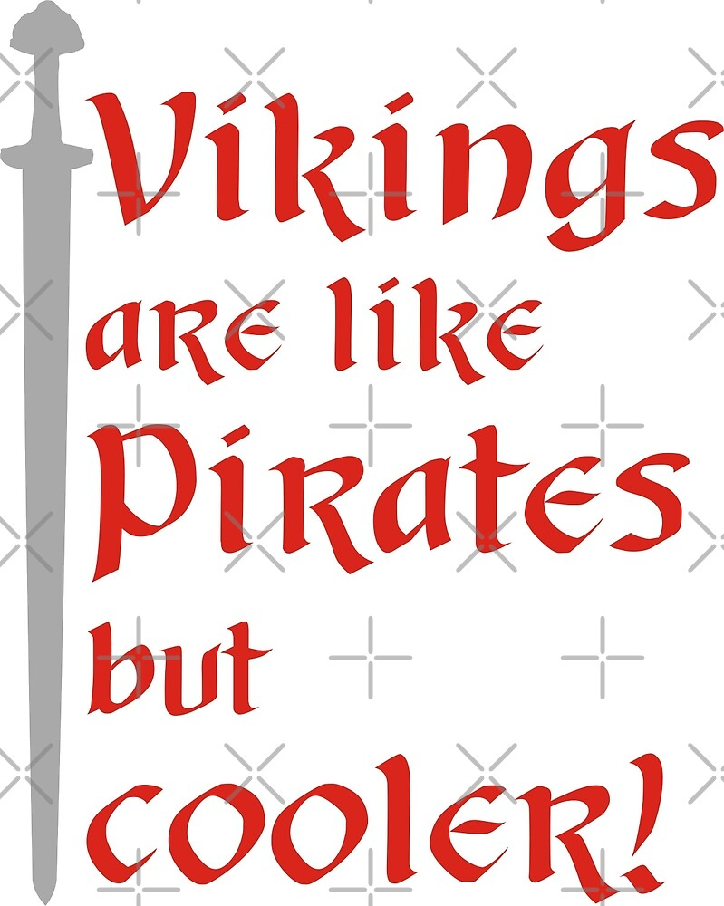 Vikings are cooler! by wikingershirts
