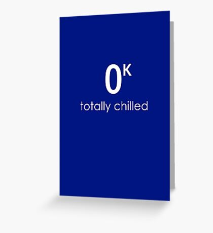 Totally Chilled Greeting Card