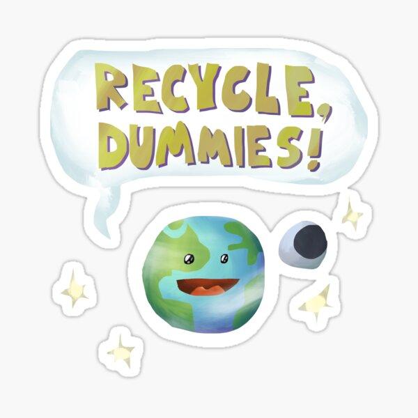 Recycle, Dummies! Glossy Sticker