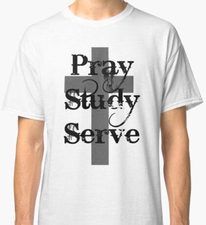 Pray Study Serve Classic T-Shirt