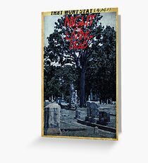 Night of the living dead Greeting Card