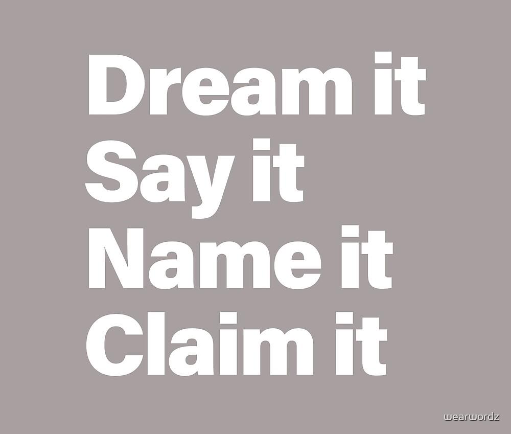 Dream it 2 by wearwordz