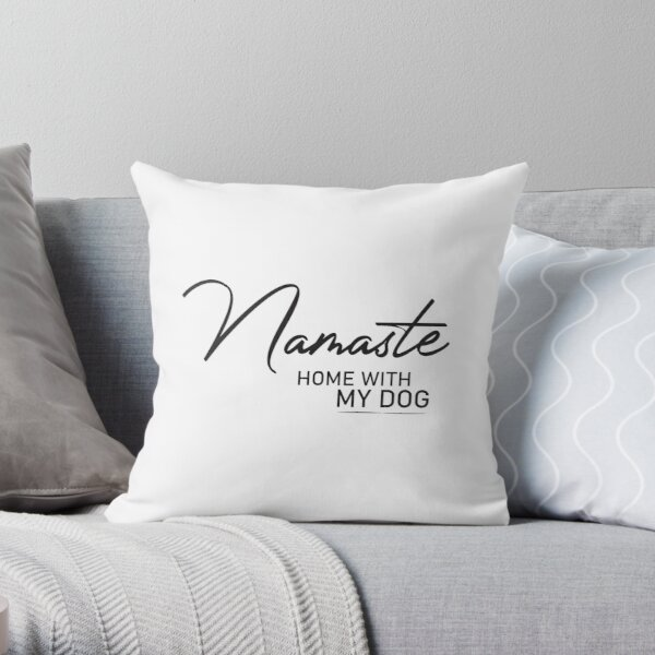 Adopt don't shop #10 - Namaste home with my dog Throw Pillow