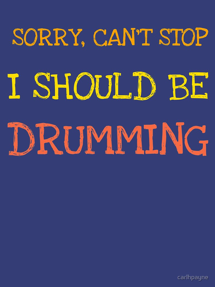 Should Be Drumming by carlhpayne