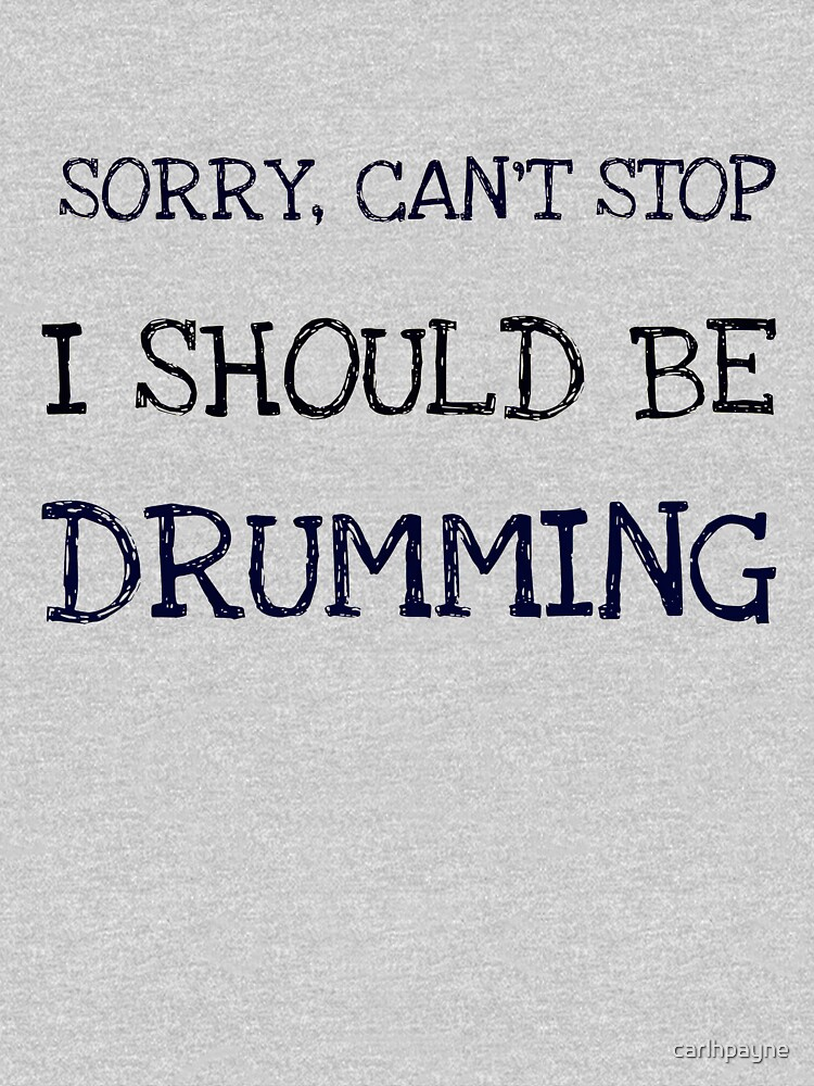 Should Be Drumming black lettering by carlhpayne