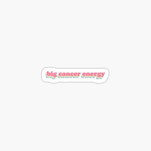 BIG CANCER ENERGY - astrology Sticker