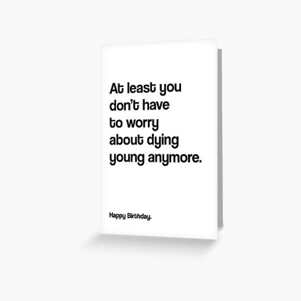At Least You Don't Have to Worry Greeting Card